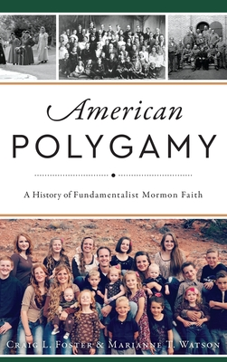 American Polygamy: A History of Fundamentalist Mormon Faith Cover Image