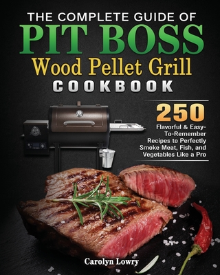 The Complete Guide of Pit Boss Wood Pellet Grill Cookbook Cover Image