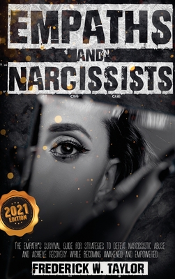 Empaths and Narcissists: The Empath's Survival Guide for Strategies to Defeat Narcissistic Abuse and Achieve Recovery While Becoming Awakened a Cover Image