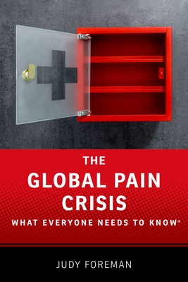 The Global Pain Crisis: What Everyone Needs to Know(r) Cover Image