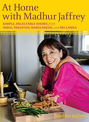 At Home with Madhur Jaffrey: Simple, Delectable Dishes from India, Pakistan, Bangladesh, and Sri Lanka: A Cookbook Cover Image