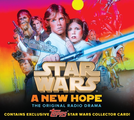 Star Wars: A New Hope - The Original Radio Drama, Topps