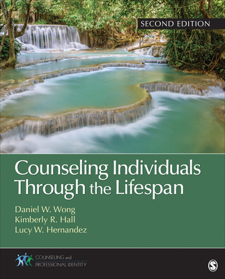 Counseling Individuals Through the Lifespan (Counseling and Professional Identity) Cover Image