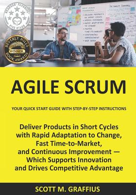 Agile Scrum: Your Quick Start Guide with Step-by-Step Instructions Cover Image