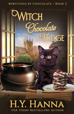 Witch Chocolate Fudge: Bewitched By Chocolate Mysteries - Book 2 Cover Image