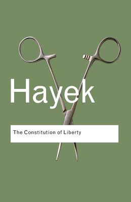 The Constitution of Liberty (Routledge Classics) Cover Image