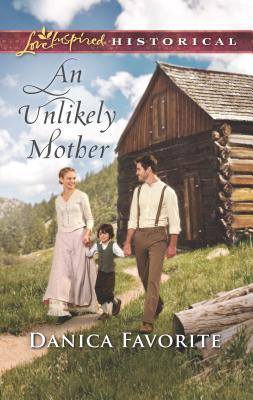 An Unlikely Mother (Love Inspired Historical) Cover Image