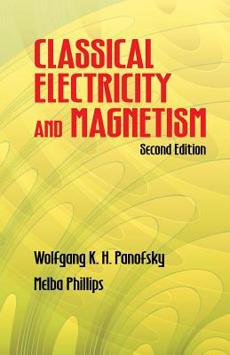Classical Electricity and Magnetism (Dover Books on Physics) Cover Image