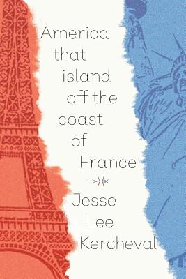 Cover for America That Island Off the Coast of France