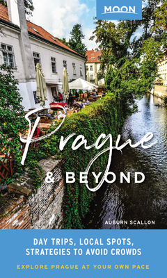 Moon Prague & Beyond: Day Trips, Local Spots, Strategies to Avoid Crowds (Travel Guide) Cover Image