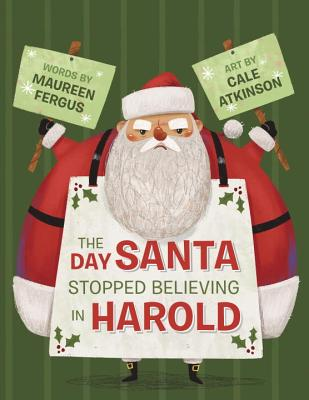 The Day Santa Stopped Believing in Harold by Maureen Fergus