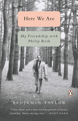Here We Are: My Friendship with Philip Roth Cover Image
