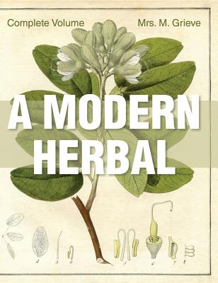 A Modern Herbal: The Complete Edition Cover Image