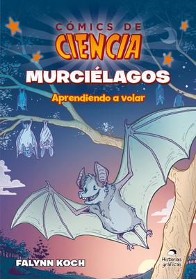 Murciélagos: Aprendiendo a volar (Cómics de ciencia) Cover Image