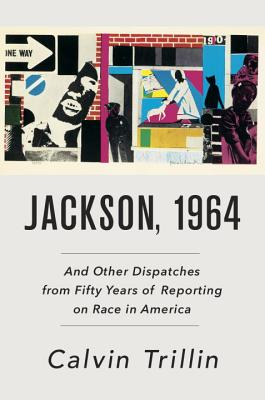 Jackson, 1964: And Other Dispatches from Fifty Years of Reporting on Race in America Cover Image