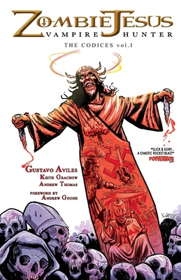 Zombie Jesus Vampire Hunter: The Codices vol. 1 Cover Image