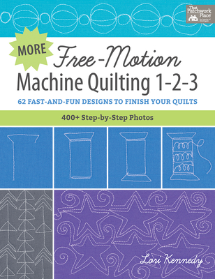 More Free-Motion Machine Quilting 1-2-3: 62 Fast-And-Fun Designs to Finish Your Quilts Cover Image