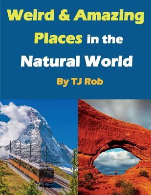 Weird and Amazing Places in the Natural World: (Age 5 - 8) (Wonders of the World) Cover Image