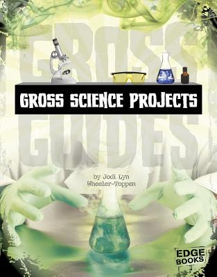 Gross Science Projects (Gross Guides) Cover Image