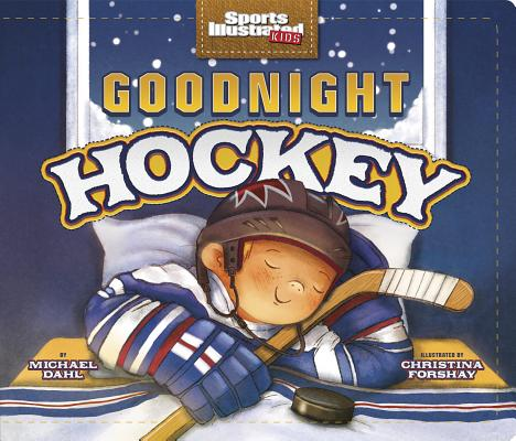 Goodnight Hockey (Sports Illustrated Kids Bedtime Books) Cover Image