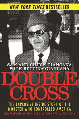 Double Cross: The Explosive Inside Story of the Mobster Who Controlled America Cover Image
