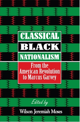 Classical Black Nationalism: From the American Revolution to Marcus Garvey Cover Image