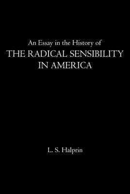 An Essay in the History of the Radical Sensibility in America cover