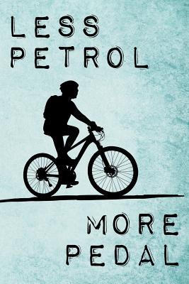Less Petrol - More Pedal: Ökologisch inspiriertes Fahrrad Notizbuch für leidenschaftliche Biker Cover Image