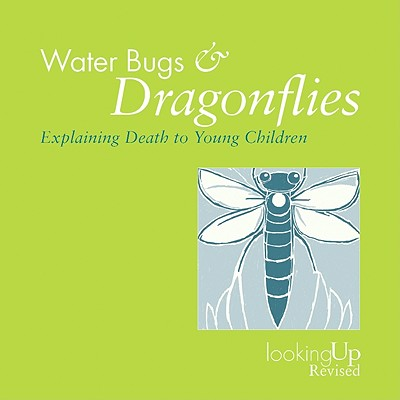 Water Bugs and Dragonflies Explaining Death to Children (Looking Up) Cover Image