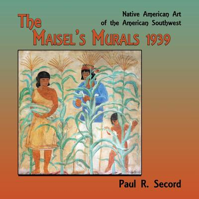 The Maisel's Murals, 1939: Native American Art of the American Southwest Cover Image