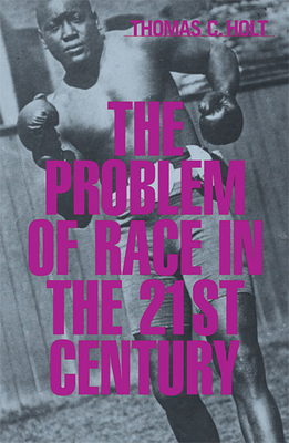 The Problem of Race in the Twenty-First Century Cover