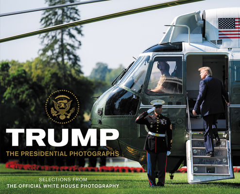 Trump: The Presidential Photographs Cover Image