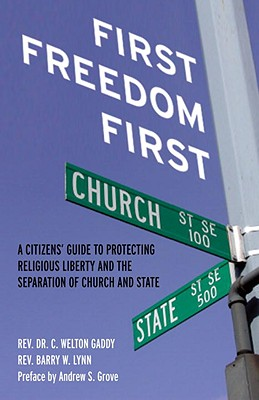 First Freedom First: A Citizen's Guide to Protecting Religious Liberty and the Separation of Church and State Cover Image