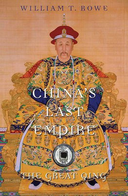 China's Last Empire: The Great Qing (History of Imperial China #6) Cover Image