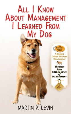 All I Know about Management I Learned from My Dog Cover