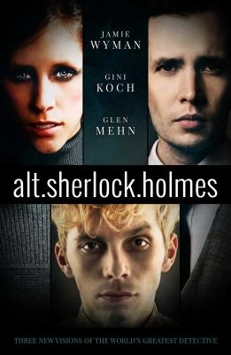 Alt. Sherlock Holmes, Volume 1: New Visions of the Great Detective Cover Image