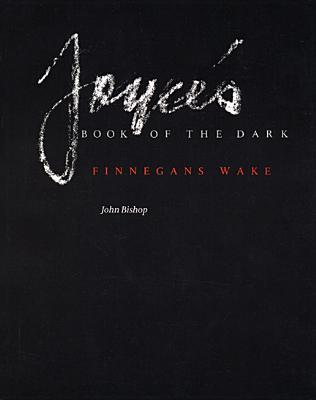 Joyce's Book of the Dark: Finnegans Wake (Mark H Ingraham Prize #1) Cover Image