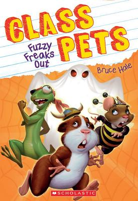 Cover for Fuzzy Freaks Out (Class Pets #3)