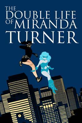 The Double Life of Miranda Turner, Volume 1 Cover