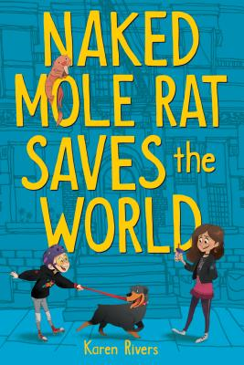 Cover for Naked Mole Rat Saves the World