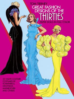 Great Fashion Designs of the Thirties Paper Dolls: 32 Haute Couture Costumes by Schiaparelli, Molyneux, Mainbocher, and Others (Dover Paper Dolls) Cover Image