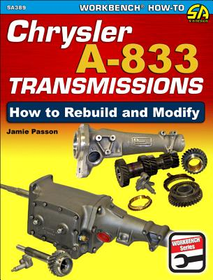 Chrysler A-833 Transmissions: How to Rebuild and Modify Cover Image