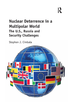 Nuclear Deterrence in a Multipolar World: The U.S., Russia and Security Challenges cover