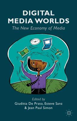 Digital Media Worlds: The New Economy of Media Cover Image