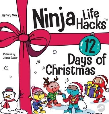 Ninja Life Hacks 12 Days of Christmas: A Children's Book About Christmas with the Ninjas Cover Image