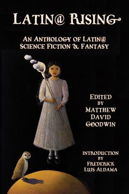 Latin@ Rising  An Anthology of Latin@ Science Fiction and Fantasy Cover Image