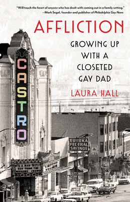 Affliction: Growing Up with a Closeted Gay Dad Cover Image
