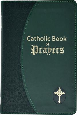 Catholic Book of Prayers: Popular Catholic Prayers Arranged for Everyday Use Cover Image
