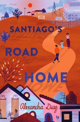 Book cover: Santiago's Road Home by Alexandra Diaz