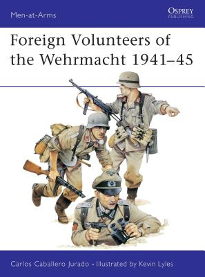 Foreign Volunteers of the Wehrmacht 1941-45 Cover Image